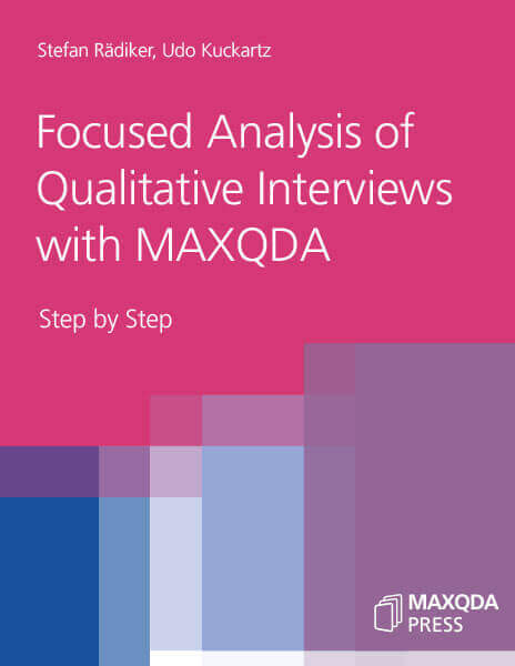 Focused Analysis of Qualitative Interviews with MAXQDA